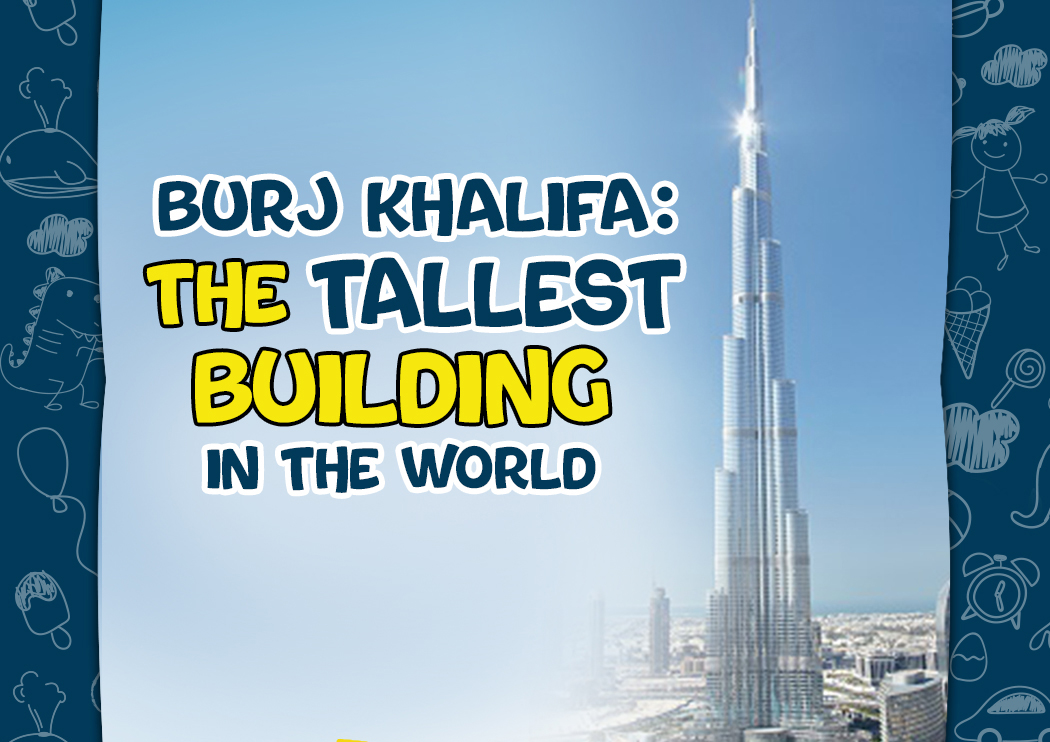 Fun facts about Burj Khalifa